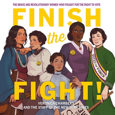 Finish the Fight! Lib/E: The Brave and Revolutionary Women Who Fought for the Right to Vote cover