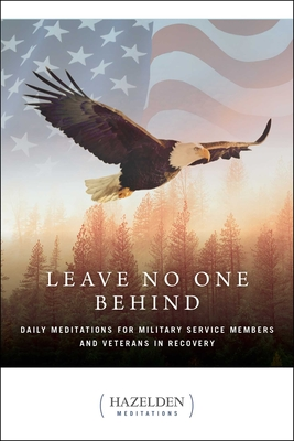 Leave No One Behind: Daily Meditations for Service Members and Veterans in Recovery (Hazelden Meditations) Cover Image