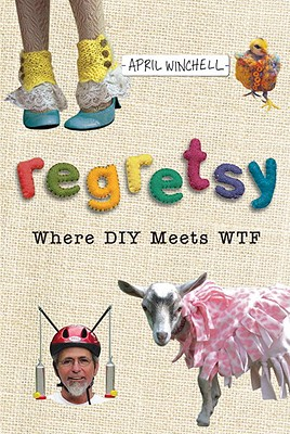 Regretsy: Where DIY Meets WTF Cover Image
