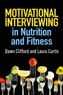 Motivational Interviewing in Nutrition and Fitness (Applications of Motivational Interviewing) Cover Image