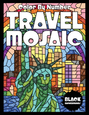 TRAVEL MOSAIC Color by Number (Black Backgrounds) Cover Image
