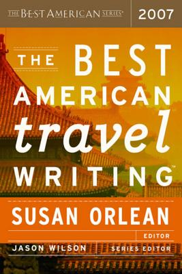 The Best American Travel Writing 2007 (The Best American Series ®) Cover Image