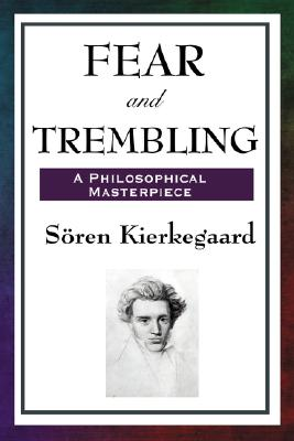 Fear and Trembling: A Philosophical Masterpiece Cover Image