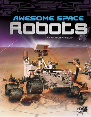 Awesome Space Robots (Edge Books: Robots) Cover Image