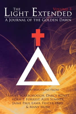 The Light Extended: A Journal of the Golden Dawn (Volume 3) Cover Image
