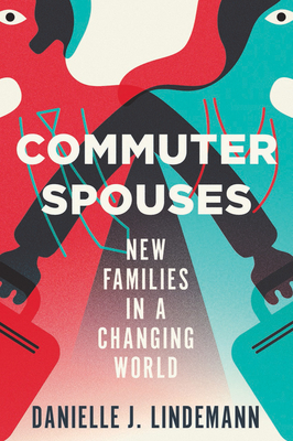 Commuter Spouses: New Families in a Changing World Cover Image