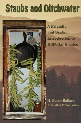Staubs and Ditchwater: A Friendly and Useful Introduction to Hillfolks' Hoodoo Cover Image