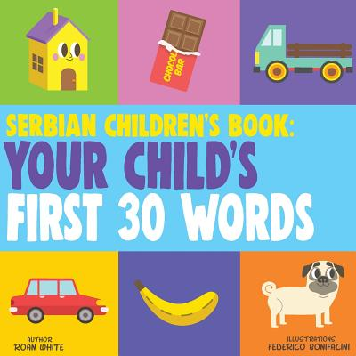 Serbian Children's Book: Your Child's First 30 Words Cover Image
