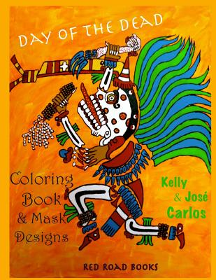 Day of the Dead Coloring Book and Mask Designs Cover Image
