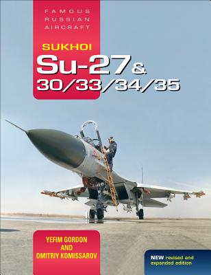 Sukhoi Su-27 & 30/33/34/35: Fra-Op/HS: Famous Russian Aircraft Cover Image