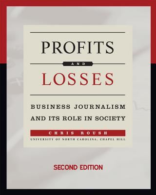 Profits and Losses: Business Journalism and Its Role in Society Cover Image