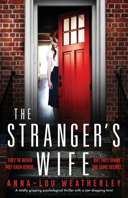 The Stranger's Wife: A totally gripping psychological thriller with a jaw-dropping twist Cover Image