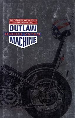Outlaw Machine: Harley Davidson and the Search for the American Soul Cover Image