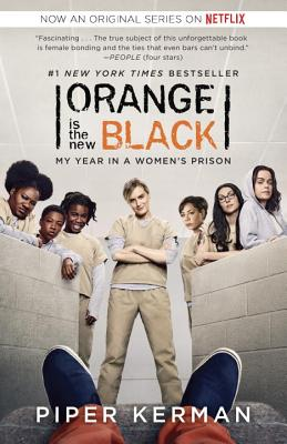Orange Is the New Black (Movie Tie-in Edition): My Year in a Women's Prison Cover Image