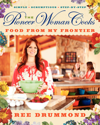 The Pioneer Woman Cooks: Food from My Frontier Cover Image