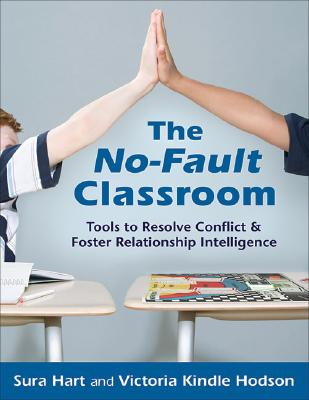 The No-Fault Classroom: Tools to Resolve Conflict & Foster Relationship Intelligence Cover Image