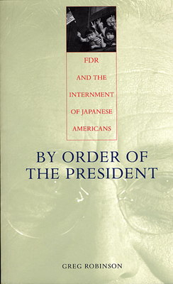 By Order of the President: FDR and the Internment of Japanese Americans Cover Image