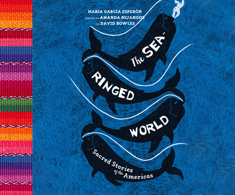 The Sea-Ringed World: Sacred Stories of the Americas Cover Image