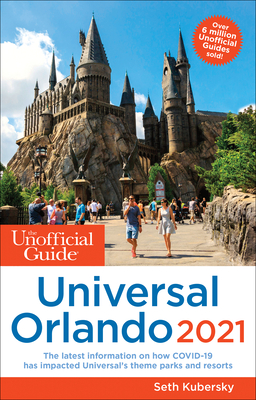The Unofficial Guide to Universal Orlando 2021 (Unofficial Guides) Cover Image