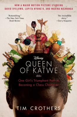 The Queen of Katwe: One Girl's Triumphant Path to Becoming a Chess Champion Cover Image
