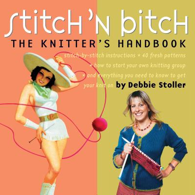 Stitch 'n Bitch: The Knitter's Handbook Cover Image