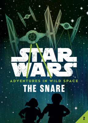 Book 2: The Snare (Star Wars: Adventures in Wild Space) Cover Image