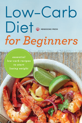 Low Carb Diet for Beginners: Essential Low Carb Recipes to Start Losing Weight Cover Image