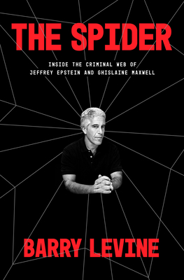 The Spider: Inside the Criminal Web of Jeffrey Epstein and Ghislaine Maxwell cover