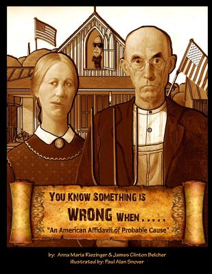 You Know Something is Wrong When.....: An American Affidavit of Probable Cause Cover Image