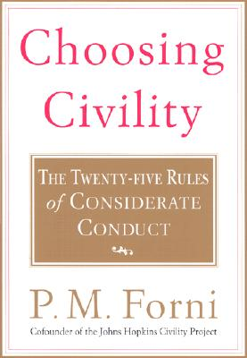 Choosing Civility: The Twenty-five Rules of Considerate Conduct Cover Image