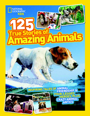 National Geographic Kids 125 True Stories of Amazing Animals Cover