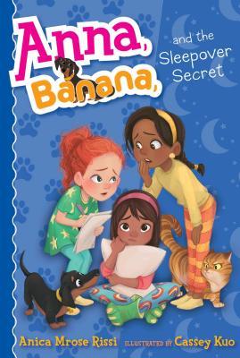Anna, Banana, and the Sleepover Secret Cover Image