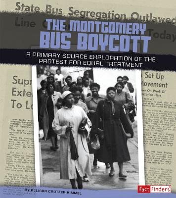 The Montgomery Bus Boycott: A Primary Source Exploration of the Protest for Equal Treatment (We Shall Overcome) Cover Image