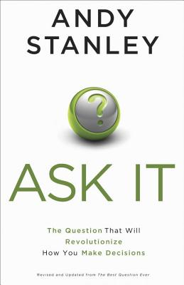Ask It: The Question That Will Revolutionize How You Make Decisions Cover Image