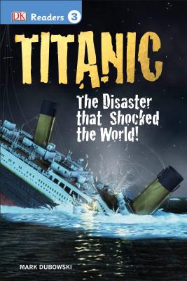 DK Readers L3: Titanic: The Disaster That Shocked the World! Cover Image