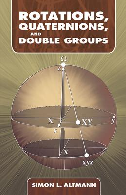 Rotations, Quaternions, and Double Groups (Dover Books on Mathematics) Cover Image