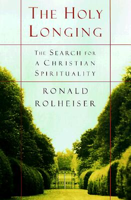 The Holy Longing: The Search for a Christian Spirituality Cover Image