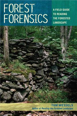 Forest Forensics: A Field Guide to Reading the Forested Landscape Cover Image