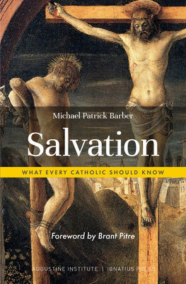 Salvation: What Every Catholic Should Know Cover Image