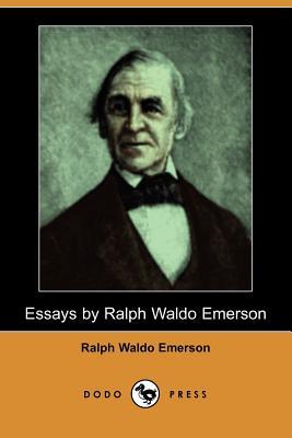 Essays by Ralph Waldo Emerson (Dodo Press) Cover Image