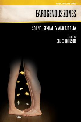 Earogenous Zones: Sound, Sexuality and Cinema (Genre) Cover Image