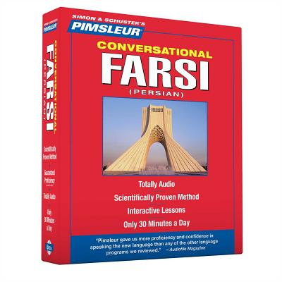 Pimsleur Farsi Persian Conversational Course - Level 1 Lessons 1-16 CD: Learn to Speak and Understand Farsi Persian with Pimsleur Language Programs Cover Image