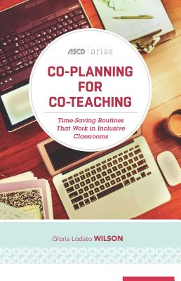 Co-Planning for Co-Teaching: Time-Saving Routines That Work in Inclusive Classrooms (ASCD Arias) Cover Image