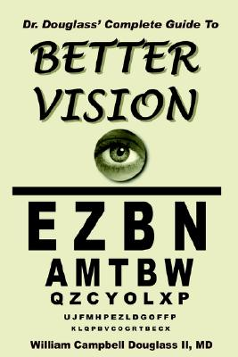 Dr. Douglass' Complete Guide to Better Vision Cover Image