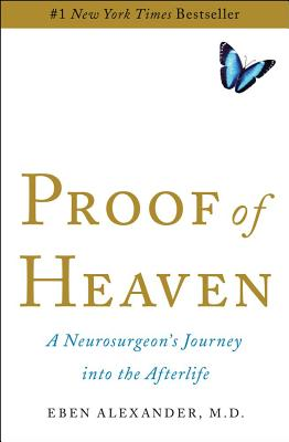 Proof of Heaven: A Neurosurgeon's Journey Into the Afterlife Cover Image