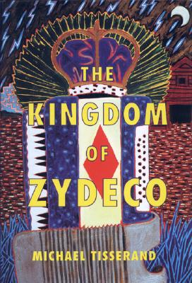 Cover for The Kingdom of Zydeco