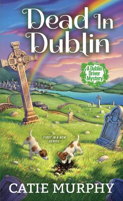 Dead in Dublin: A Charming Irish Cozy Mystery (The Dublin Driver Mysteries #1) Cover Image