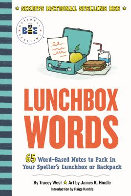 Lunchbox Words: 65 Word-Based Notes to Pack in Your Speller's Lunchbox or Backpack (Scripps National Spelling Bee) Cover Image
