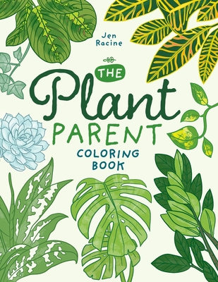 The Plant Parent Coloring Book: Beautiful Houseplant Love and Care Cover Image