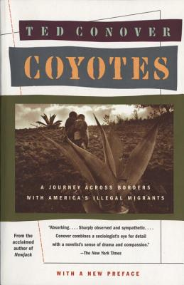 Coyotes: A Journey Across Borders with America's Mexican Migrants (Vintage Departures) Cover Image